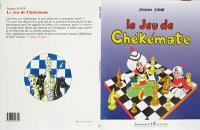 Le jeu des chékémate : une légende du jeu d'échecs