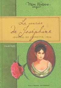 Le sourire de Joséphine : journal de Léonetta, 1804
