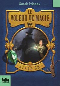 Le voleur de magie. Volume 1