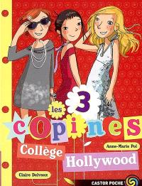 Les 3 copines. Volume 9, Collège Hollywood