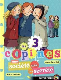 Les 3 copines. Volume 4, Une société très, très secrète