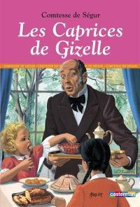 Les caprices de Gizelle; Suivi de Le dîner de mademoiselle Justine; Suivi de On ne prend pas les mouches avec du vinaigre