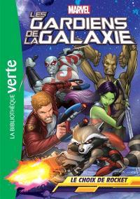Les gardiens de la galaxie. Volume 2, Le choix de Rocket