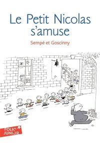 Les histoires inédites du petit Nicolas. Volume 6, Le petit Nicolas s'amuse