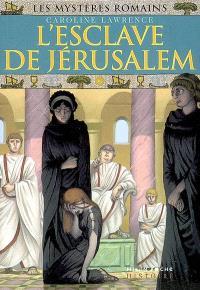 Les mystères romains. Volume 13, L'esclave de Jérusalem