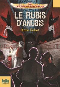 Les sortilèges du Nil. Volume 3, Le rubis d'Anubis