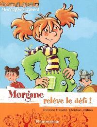 Mes copains d'abord. Volume 1, Morgane relève le défi !