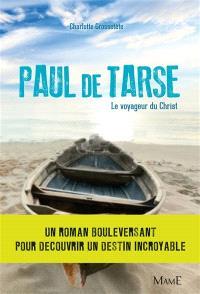 Paul de Tarse : le voyageur du Christ