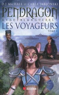 Pendragon avant la guerre : les voyageurs. Volume 1