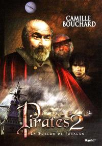 Pirates. Volume 2, La fureur de Juracan