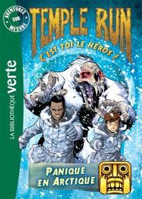 Temple run : c'est toi le héros !. Volume 3, Panique en arctique