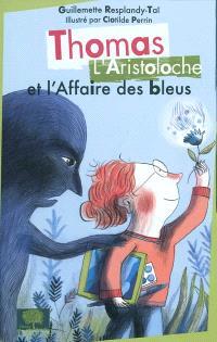 Thomas L'Aristoloche. Volume 3, Thomas L'Aristoloche et l'affaire des bleus