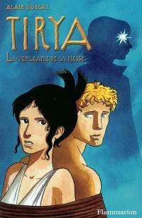 Tirya. Volume 6, La vengeance de la déesse