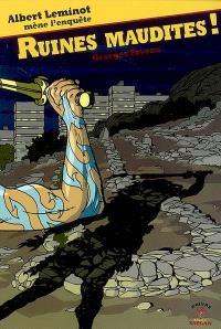 Une enquête d'Albert Leminot. Volume 6, Ruines maudites !