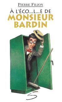 À l'éco...l...e de Monsieur Bardin