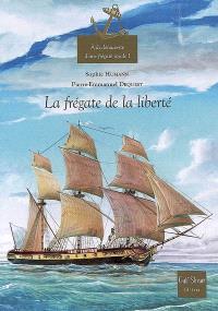 A la découverte d'une frégate royale. Volume 1, La frégate de la liberté