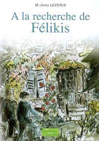 A la recherche de Félikis