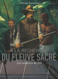 A la recherche du fleuve sacré : les sources du Nil