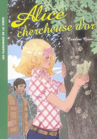 Alice. Volume 11, Alice chercheuse d'or