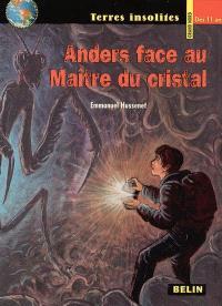 Anders. Volume 2, Anders face au Maître du cristal