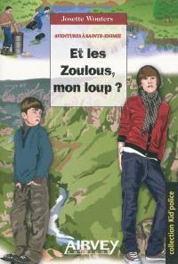 Aventures à Sainte-Enimie. Volume 2, Et les Zoulous, mon loup ?