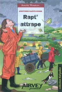 Aventures à Sainte-Enimie. Volume 3, Rapt'attrape