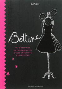 Bettina ou L'histoire extraordinaire d'une précieuse petite robe