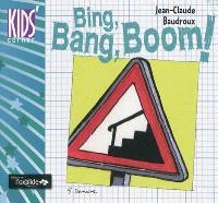 Bing, bang, boom !