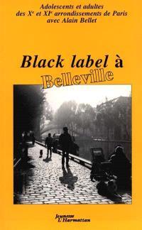 Black label à Belleville : nouvelles écrites en ateliers d'écriture dans les Xe et XIe arrondissements de Paris avec des adolescents