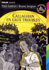 Callaghan en eaux troubles
