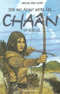 Chaân : 3.500 ans avant notre ère.... Volume 1, Chaân, la rebelle