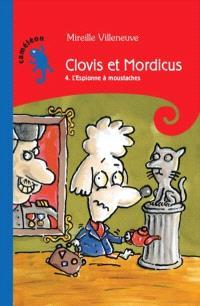 Clovis et Mordicus. Volume 4, L'espionne à moustaches