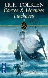Contes et légendes inachevés. Volume 1, Le premier âge