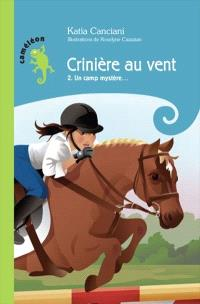 Crinière au vent. Volume 2, Un camp mystère...