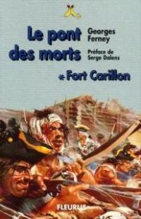 Fort Carillon. Volume 1, Le pont des morts