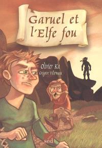 Garuel et l'elfe fou