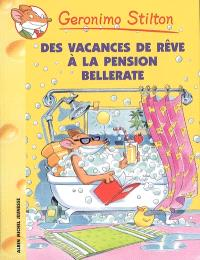 Geronimo Stilton. Volume 27, Des vacances de rêve à la pension Bellerate