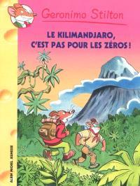 Geronimo Stilton. Volume 48, Le Kilimandjaro, c'est pas pour les zéros !