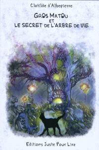 Gros Matou & le secret de l'arbre de vie