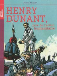 Henry Dunant, père de l'action humanitaire