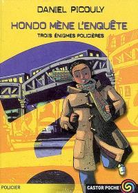Hondo mène l'enquête : trois énigmes policières