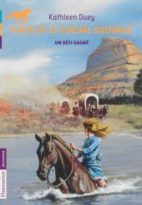 Katie et le cheval sauvage. Volume 3, Un défi gagné