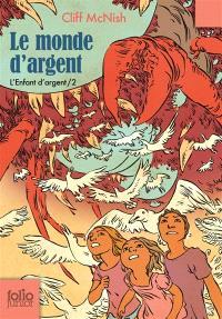 L'enfant d'argent. Volume 2, Le monde d'argent