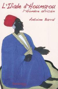L'Iliade d'Houmarou : l'Homère africain