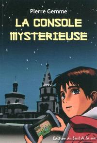 La console mystérieuse