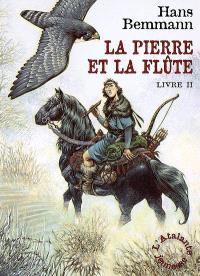 La pierre et la flûte. Volume 2