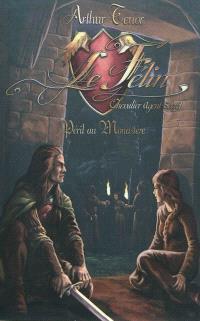 Le Félin, chevalier agent secret, Péril au monastère