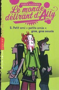 Le monde délirant d'Ally. Volume 2, Petit ami + petite amie = gros, gros soucis