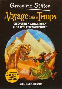 Le voyage dans le temps. Volume 4, Cléopâtre, Gengis Khan, Elisabeth Ire d'Angleterre