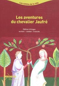 Les aventures du chevalier Jaufré : morceaux choisis de Jaufré : roman occitan du XIIIe siècle